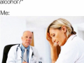 How Often Do You Drink Alcohol - Funny and Hilarious Medical Pictures