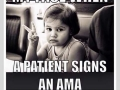 My face when a patient signs an AMA - Funny and Hilarious Medical Pictures