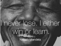 I never lose, I either win or learn - best motivational and inspirational quotes - Medical Institution