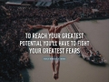 To reach your greatest potential you'll have to fight your greatest fears - Best inspiration and motivational quotes - Medical Institution