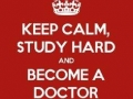 Keep calm and become a doctor - Funny Medical Pictures