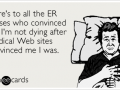 Medical websites convinced me I was going to die - Funny Medical Pictures