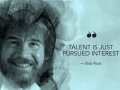 Talent is just pursued interest.