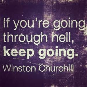 If-youre-going-through-hell-keep-going