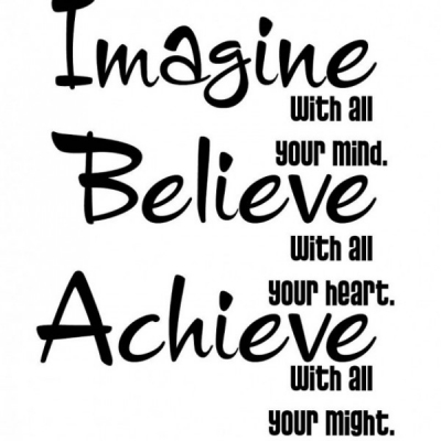Imagine, Believe, Achieve - Best Inspirational and Motivational Quotes