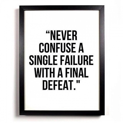 Never-confuse-a-single-failure-with-a-final-defeat