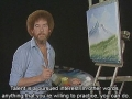 Talent is a pursued interest. In other words, anything that you're willing to practice, you can do - Bob Ross