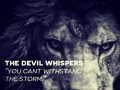 """The devil whispers """"you can't withstand the storm"""". The warrior replied """"I am the storm""""."""