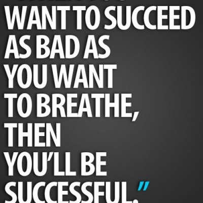 How bad do you want to succeed? - Best Inspirational and Motivational Quotes