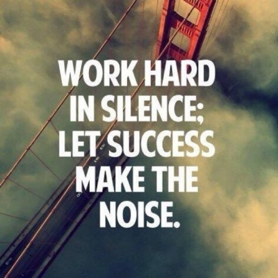 Work hard in silence - Best Inspirational and Motivational Quotes